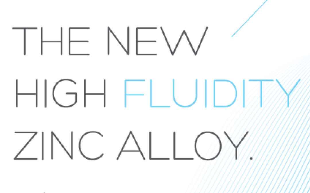 The New High Fluidity Zinc Alloy